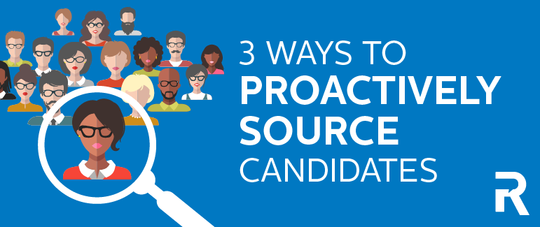 3 Ways to Proactively Source Candidates [SlideShare]