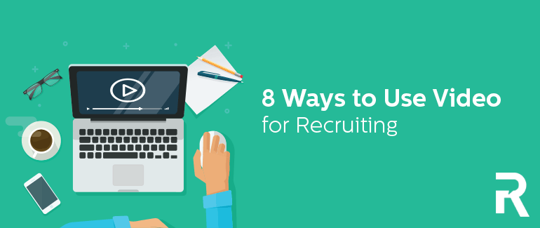 8 Ways to Use Video for Recruiting
