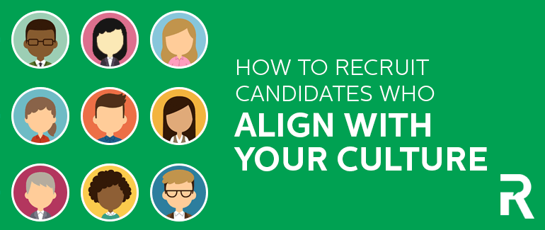 How to Recruit Candidates Who Align with Your Culture