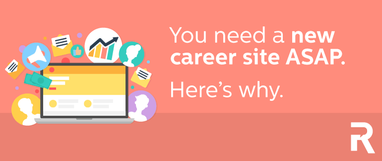 You Need a New Career Site ASAP, Here's Why