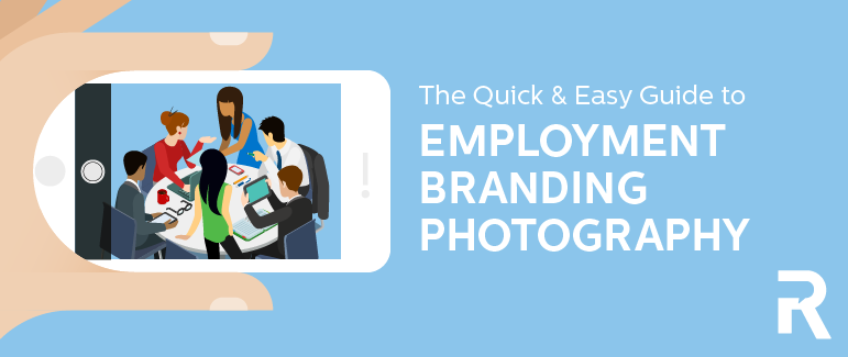 The Quick & Easy Guide for Employment Branding Photography