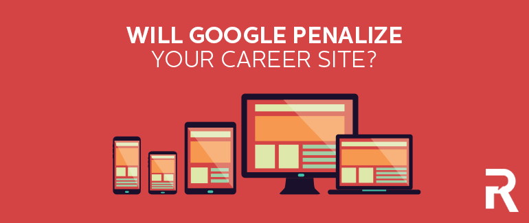 Will Google Penalize Your Career Site?