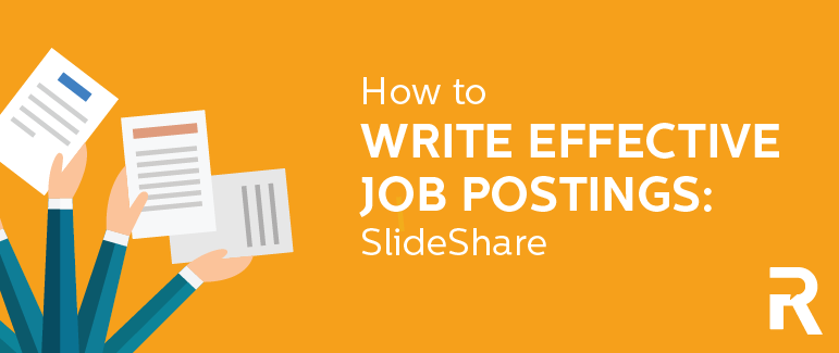 Writing Effective Job Postings [SlideShare]
