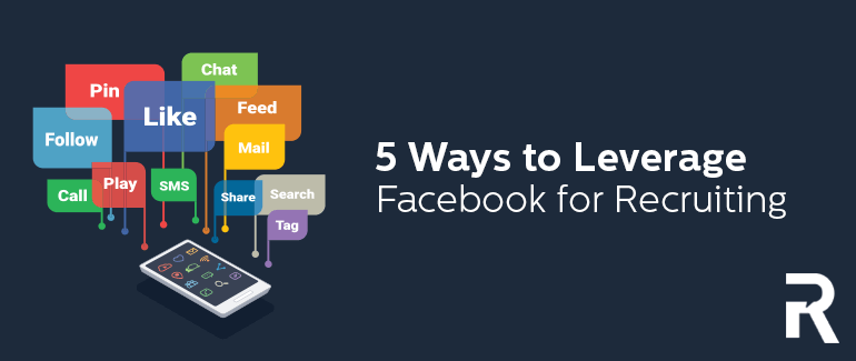 5 Ways to Leverage Facebook for Recruiting