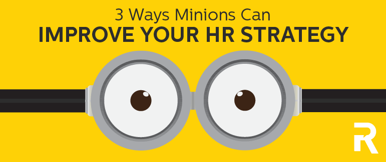 3 Ways Minions Can Improve Your HR Strategy