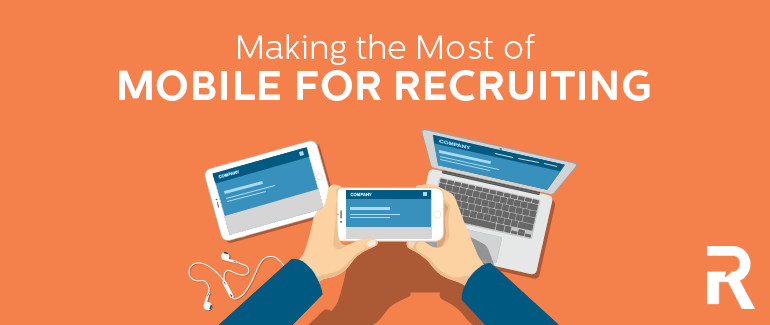 Making the Most of Mobile for Recruiting
