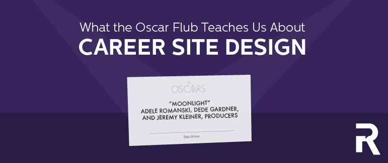 What the Oscar Flub Teaches Us About Career Site Design