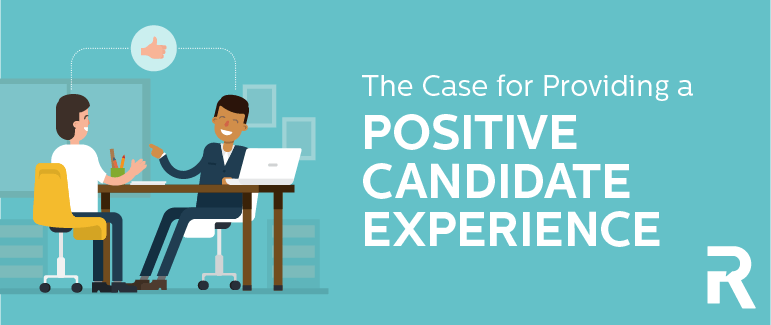 The Case for Providing a Positive Candidate Experience