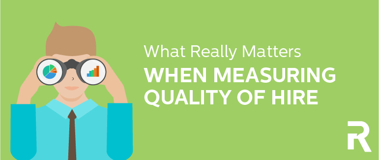 What Really Matters When Measuring Quality of Hire