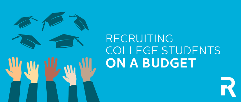 Recruiting College Students on a Budget: 4 Ways to Reach Millennials