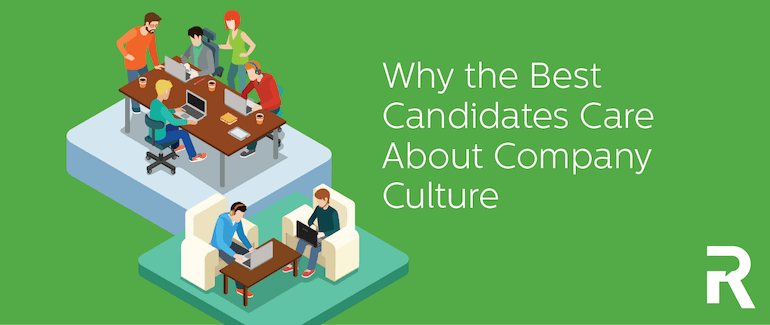 Why The Best Candidates Care About Company Culture