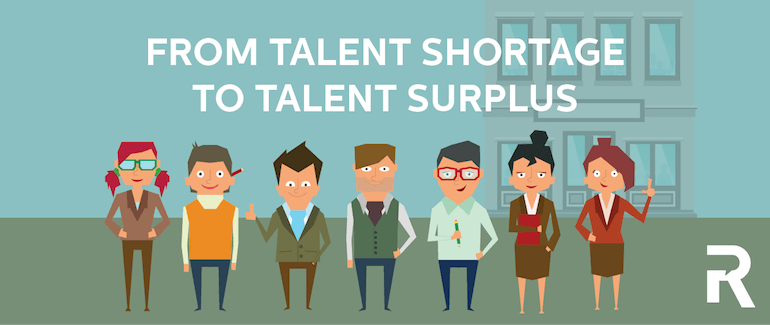 Go from Talent Shortage to Talent Surplus