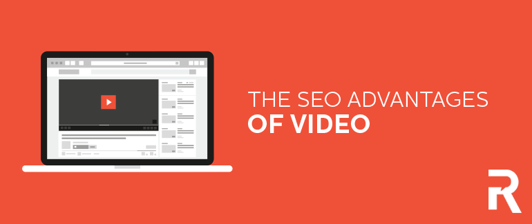 The SEO Advantages of Video