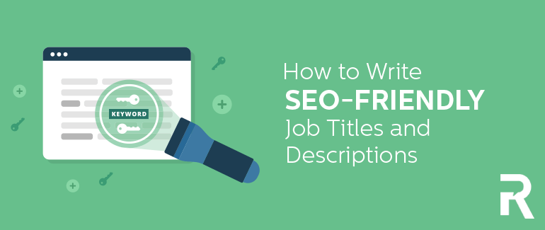 How to Write SEO-Friendly Job Titles and Descriptions