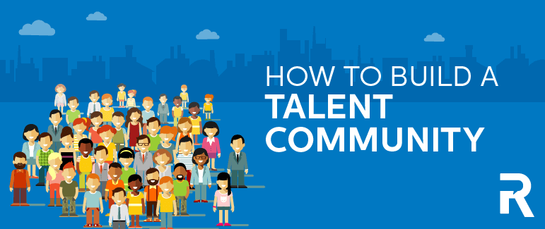 How to Build a Talent Community