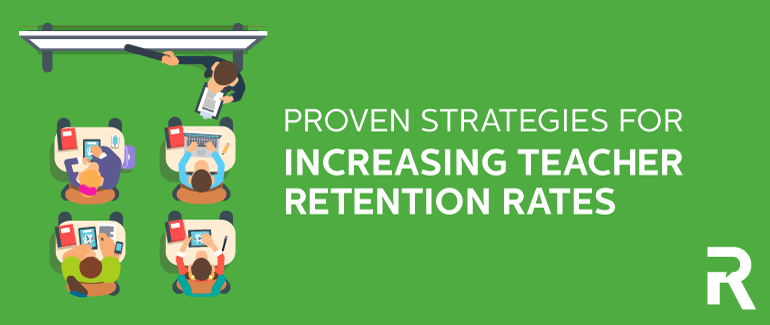 Proven Strategies for Increasing Teacher Retention Rates