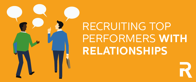 Recruiting Top Performers with Relationships