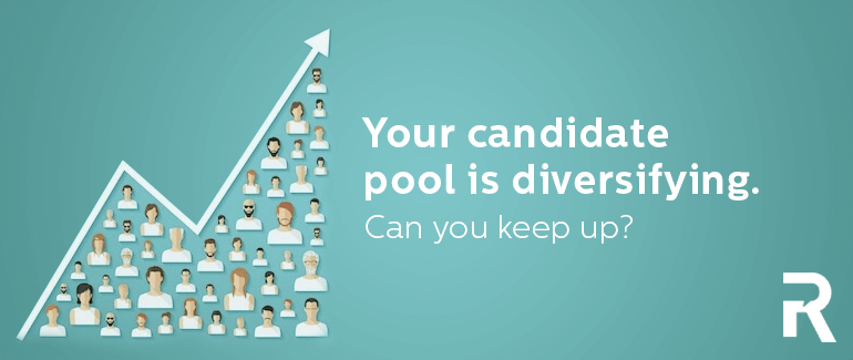 Your Candidate Pool Is Diversifying. Can You Keep Up?