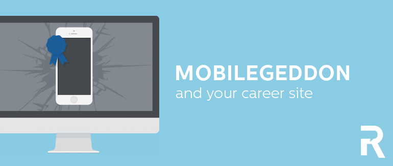 """Mobilegeddon"" and Your Career Site"